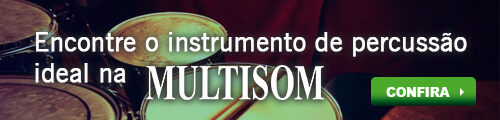Encontre o instrumento de percussão ideal na Multisom